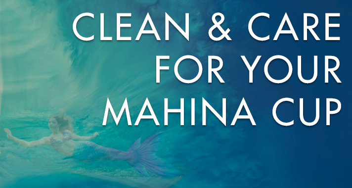 Clean and care for your mahina cup